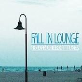 Fall in Lounge (40 Bar Chillout Tunes) by Various Artists