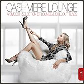 Cashmere Lounge, Vol. 1 - A Smooth Selection of Lounge & Chillout Tunes by Various Artists