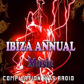 Play & Download Ibiza Annual Music (Compilation Hits Radio) by Various Artists | Napster