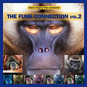 Black Mighty Wax Presents: The Funk Connection, Vol. 2 by Various Artists