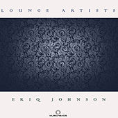 Lounge Artists Pres. Eriq Johnson by Various Artists