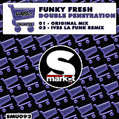 Double Penetration by Funky Fresh
