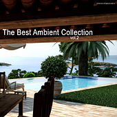 Play & Download The Best Ambient Collection, Vol. 2 by Various Artists | Napster