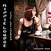 Hippie Lounge, Vol. 2 - Peace, Love & Harmony by Various Artists