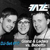 Play & Download Faze DJ Set #17: Glanz & Ledwa vs. Bebetta by Various Artists | Napster