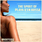 Play & Download The Spirit of Playa d'en Bossa by Various Artists | Napster