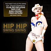 Play & Download Hip Hip Swing Swing by Various Artists | Napster