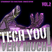 Play & Download Tech You Very Much!, Vol. 2 (Extraordinary Tech- House Tracks - Unmixed Edition) by Various Artists | Napster