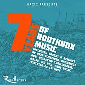 Play & Download Brcic Pres. : 7 Years of Rootknox Music by Various Artists | Napster