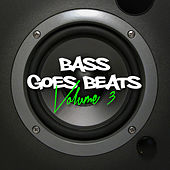 Play & Download Bass Goes Beats, Vol. 3 by Various Artists | Napster