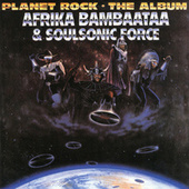 Planet Rock - The Album by Afrika Bambaataa