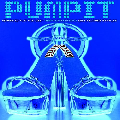 Play & Download Pump It 2 - Kult Records Sampler by Various Artists | Napster