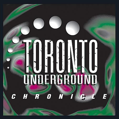 Toronto Underground: Chronicle by Various Artists