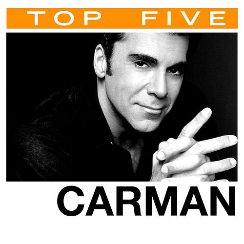 Play & Download Top 5: Hits by Carman | Napster