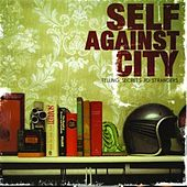 Play & Download Telling Secrets To Strangers by Self Against City | Napster