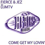 Come Get My Lovin' by Fierce