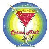 Play & Download Cosmo Mix 2: Refill by Various Artists | Napster