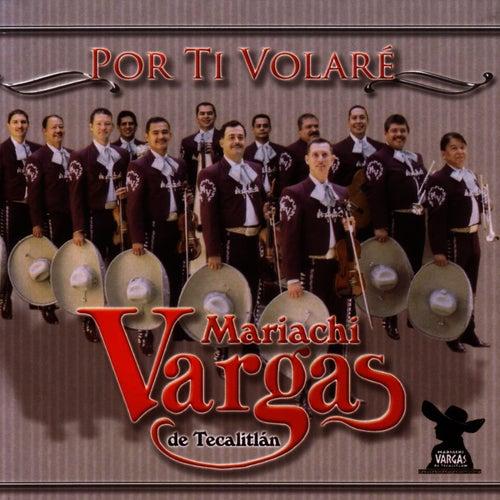 Play & Download Por Ti Volare by Mariachi Vargas de Tecalitlan | Napster