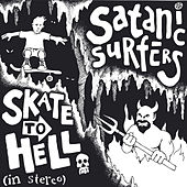 Play & Download Skate To Hell by Satanic Surfers | Napster