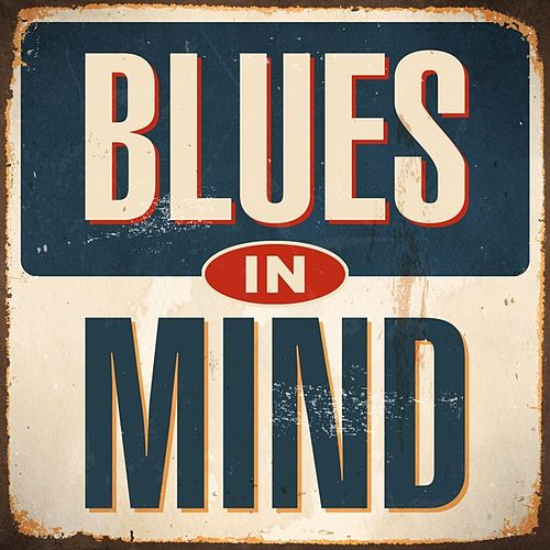 Play & Download Blues in Mind by Various Artists | Napster