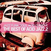The Best Of Acid Jazz, Vol. 2 (Jazz Funk Soul Acid Groove) by Various Artists
