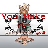 You Make Me (Compilation October 2013) by Various Artists