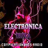 Play & Download Electronica Ibiza (Compilation Hits Radio) by Various Artists | Napster