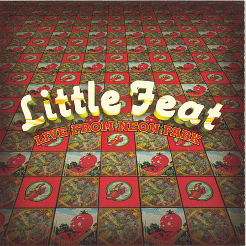 Live From Neon Park by Little Feat
