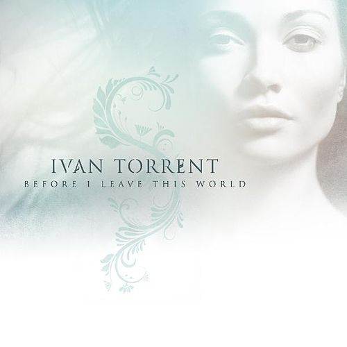 Play & Download Before I Leave This World by Ivan Torrent | Napster