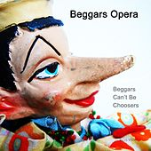 Play & Download Beggars Can't Be Choosers (Remastered) by Beggars Opera | Napster