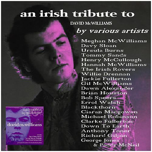 Play & Download Can I Get There By Candlelight?: An Irish Tribute to David McWiliams by Various Artists | Napster