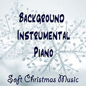 Play & Download Background Instrumental Piano: Soft Christmas Music by The O'Neill Brothers Group | Napster