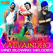 Yaevaindho - Mind Blowing Melodies by Various Artists