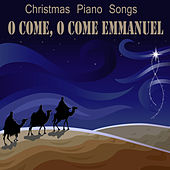 Play & Download Christmas Piano Songs: O Come, O Come Emmanuel by The O'Neill Brothers Group | Napster