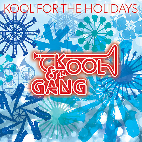 Play & Download Kool For The Holidays by Kool & the Gang | Napster