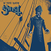 Play & Download If You Have Ghosts by Ghost | Napster