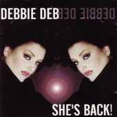 Play & Download She's Back by Debbie Deb | Napster