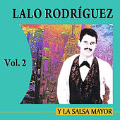 Y La Salsa Mayor Volume 2 by Lalo Rodriguez
