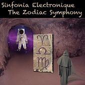 The Zodiac Symphony by Sinfonia Electronique