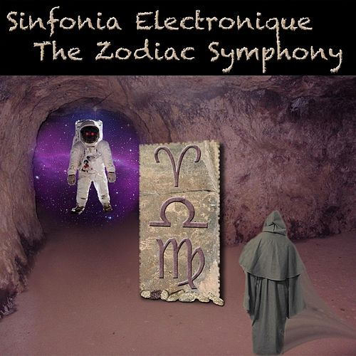 Play & Download The Zodiac Symphony by Sinfonia Electronique | Napster