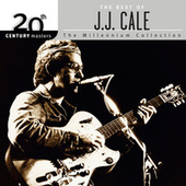 20th Century Masters: The Millennium Collection... by JJ Cale