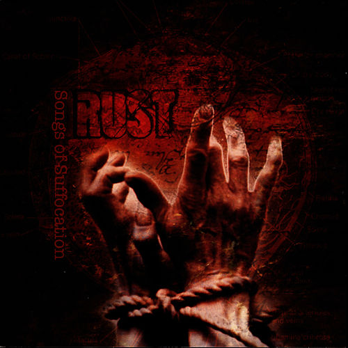 Songs Of Suffocation by Rust