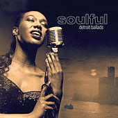 Play & Download Soulful Detroit Ballads by Various Artists | Napster