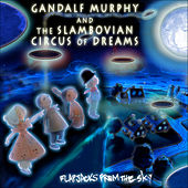 Play & Download Flapjacks from the Sky by Gandalf Murphy And The Slambovian Circus Of Dreams | Napster