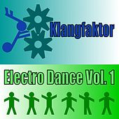 Play & Download Klangfaktor (Electro Dance, Vol. 1) by Various Artists | Napster