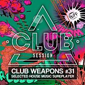 Play & Download Club Session Pres. Club Weapons No. 31 by Various Artists | Napster