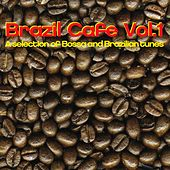 Play & Download Brazil Cafe, Vol. 1 (A Selection Of Bossa And Brazilian Tunes) by Various Artists | Napster
