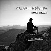 Play & Download You and the Machine by Daniel Romano | Napster