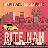 Play & Download Rite Nah (feat. Dizzy Wright) - Single by Trademark The Skydiver | Napster