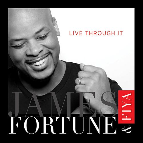 Play & Download Live Through It by James Fortune & Fiya | Napster